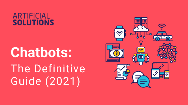Chatbots: the Definitive Guide 2021